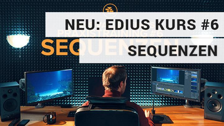 Edius Praxiskurs Nr. 6 - Sequenzen - Videoschnitt