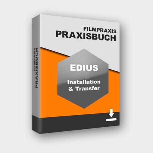 Praxisbuch zur EDIUS - Installation und Transfer