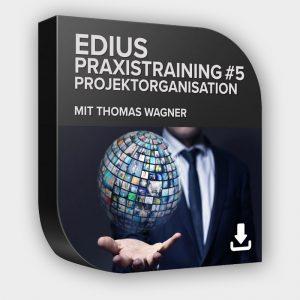 EDIUS Praxistutorial 5 Projektorganisation Download