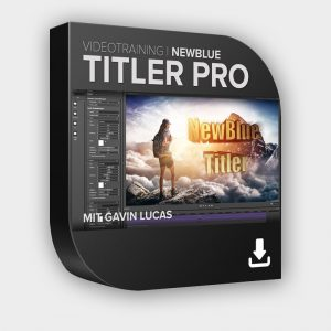 NewBlueFX Titler Pro Videotraining Sofort-Download